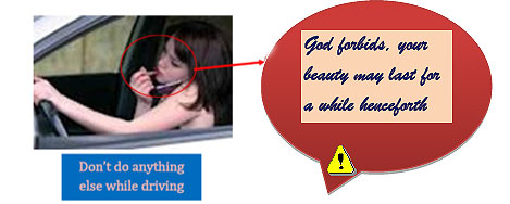 Don't do anything else while driving :: God forbids, your beauty may last for a while henceforth
